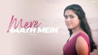 Mere Haath Mein - Unplugged Cover   Trishita   Fanaa