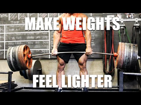 HOW TO MAKE WEIGHTS FEEL LIGHTER