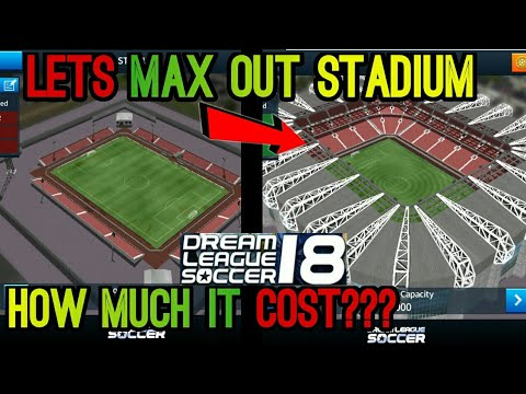 Maxing Dream League Soccer 18 Stadium - How Much it Cost???