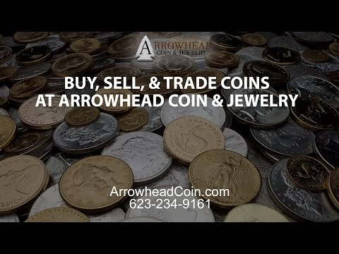 Buy, Sell or Trade Coins at Arrowhead Coin and Jewelry in Glendale, AZ