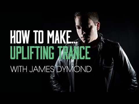 Uplifting Trance with James Dymond in FL Studio - Introduction & Playthrough