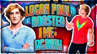 Logan Paul ROASTED Me AGAIN !!! (NOW IM MAD)