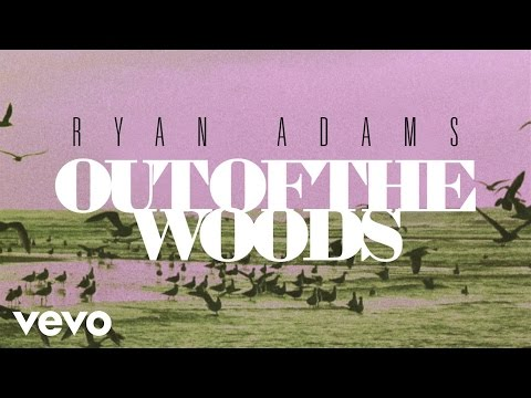 Ryan Adams - Out Of The Woods (from '1989') (Audio)