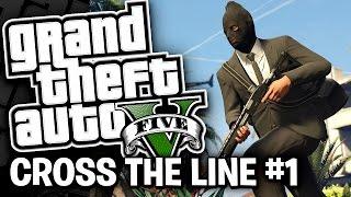 CROSS THE LINE #1 GTAV Online w/ TheKingNappy   Friends!