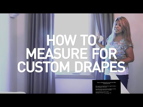 How to Measure for Custom Drapes