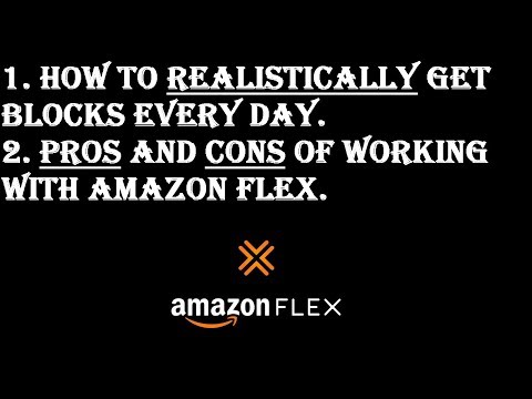 Amazon Flex - How to Realistically Get Blocks & Things You Should Know - 2018
