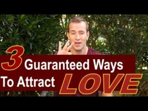 3 Guaranteed Ways To Attract Love | Relationship Advice for Women by Mat Boggs