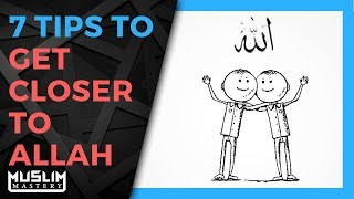 7 Tips to Get Closer to Allah