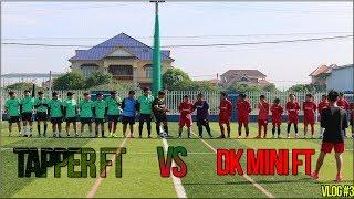 DK MINI FT VS TAPPER FT | VLOG #3