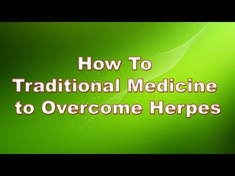 How To Traditional Medicine to Overcome Herpes