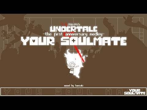 Your Soulmate -Undertale first anniversary medley-