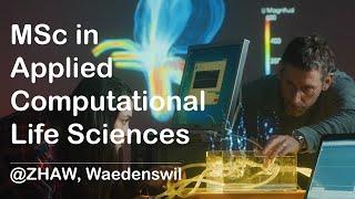Master of Science, Angewandte Computational Life Sciences @ZHAW, Waedenswil