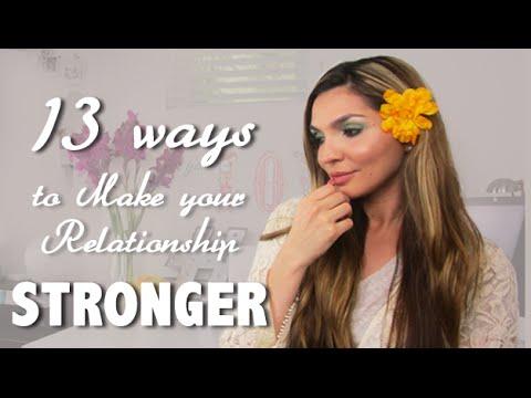13 Ways To Make RELATIONSHIPS Stronger