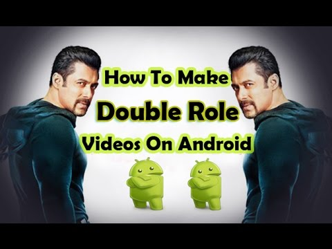 How To Make Double Role Video On Android