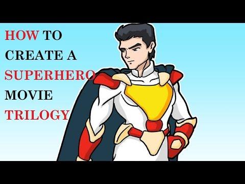 How to Create a Superhero Movie Trilogy