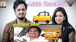 Harami CAB Driver || Ashish Chanchlani, Akash Dodeja, Simran Dhanwani, Kunal || Indian Reaction