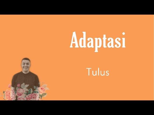 Download ADAPTASI - TULUS    INDONESIAN LYRICS MP3 Gratis