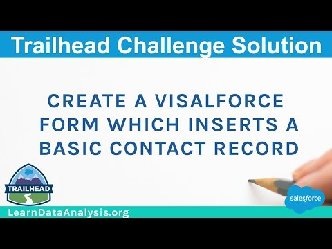 Create a Visualforce form which inserts a basic Contact record | Salesforce Trailhead Solution