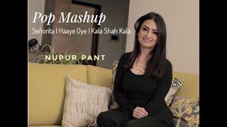 Pop Mashup- Señorita/Haaye Oye/Kala Shah Kala   Nupur Pant  