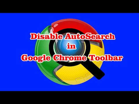 Disable Auto Search Feature in Google Chrome Toolbar - Remove Autofill / Suggestions