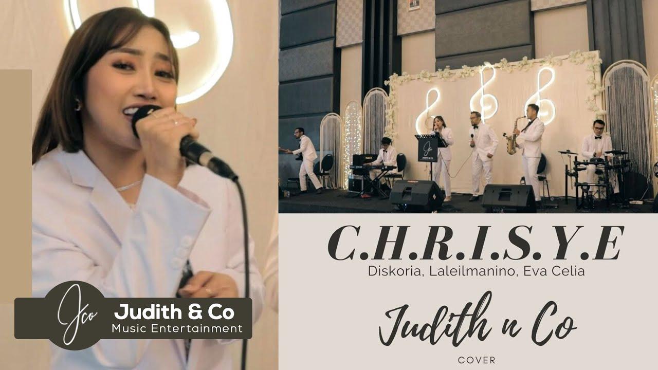 Download C.H.R.I.S.Y.E - Diskoria,Laleilmanino,Eva Celia (Judith & Co Music Entertainment) MP3 Gratis