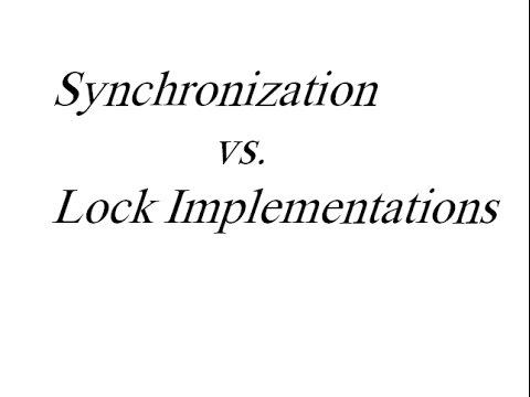 Synchronization vs Lock Implemenations
