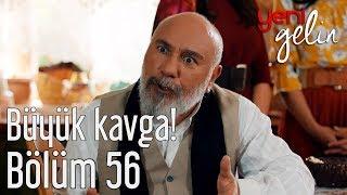 Download Yeni Gelin 56. Bölüm - Büyük Kavga! Video