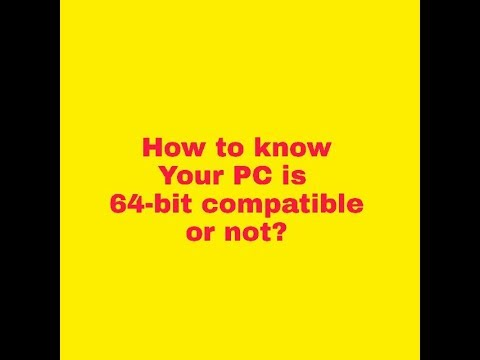 How to check your PC is 64 bit compatible or not?