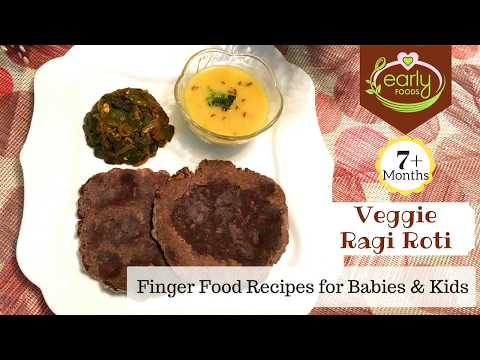 Ragi Roti | Finger Food Recipes for Baby & Kids | 7+ Months - Early Foods
