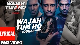 Wajah Tum Ho - Lounge (Title Song) Audio | Mithoon, Sana Khan, Sharman, Gurmeet | Vishal Pandya