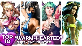 """TOP 10 """"WARM-HEARTED"""" SupeR/FinisheR Moves in Fighting Games! VOL.1"""