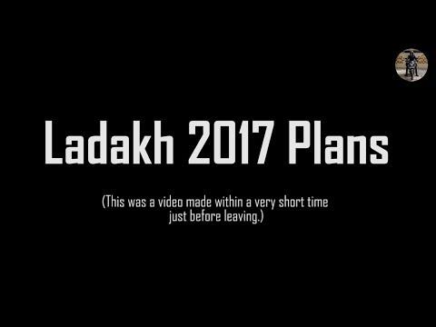 Leh Ladakh 2017 Plan & Updates | Kolkata to Leh Solo Ride, Camping & more