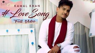 Kamal Khan | New Love Song | (Full Video) Latest Punjabi songs 2018 |