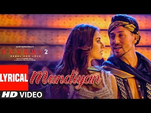 Mundiyan (Lyrical) Baaghi 2 | Tiger Shroff Disha Patani | Ahmed K,Sajid Nadiadwala, Navraj, Palak