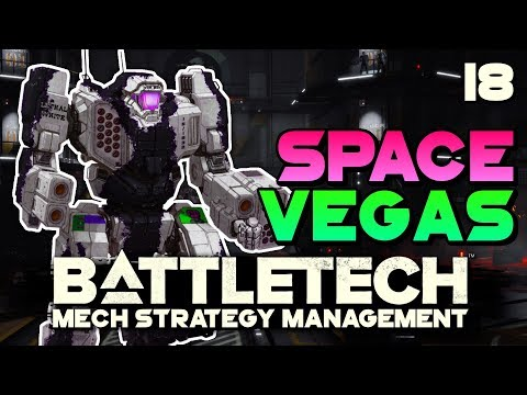 Working out of Space Vegas | BATTLETECH 🤖 #18