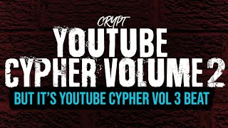 YouTube Cypher Vol 2, But it's YouTube Cypher Vol 3 Beat
