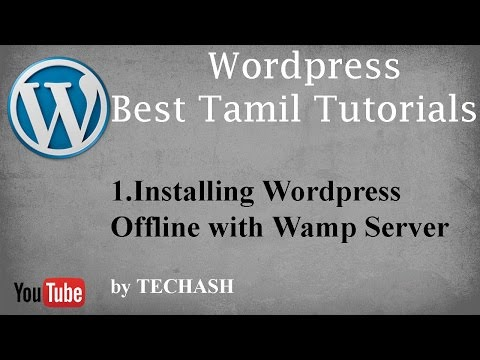 Wordpress  Best Tamil tutorial - 1. Installing Wordpress Offline with Wamp Server