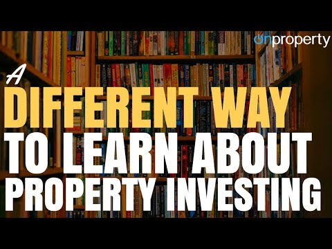 A Different Way To Learn About Property Investing