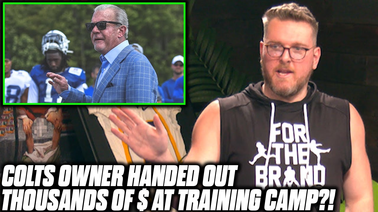 Pat McAfee Tells Story About Jim Irsay Handing Out Money At Training Camp
