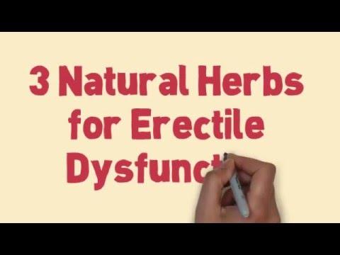 3 Natural Herbs for Erectile Dysfunction - Natural Treatment for Erectile Dysfunction