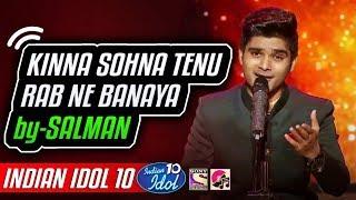 Kinna Sohna Tenu Rab Ne Banaya - Salman Ali - Indian Idol 10 - Neha Kakkar - 2018