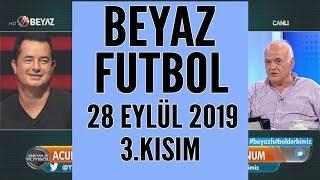 Beyaz Futbol 28 Eylül 2019 Kısım 3/5 - Beyaz TV