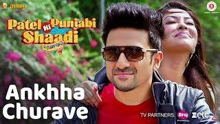 Ankhha Churave - Patel Ki Punjabi Shaadi   Vir Das & Payal Ghosh   Amitabh Narayan & Sanjivani