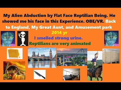 My Reptilian Alien Abduction to England. OBE/VR. Smelled Urine. & Alien Showed Me his Face.
