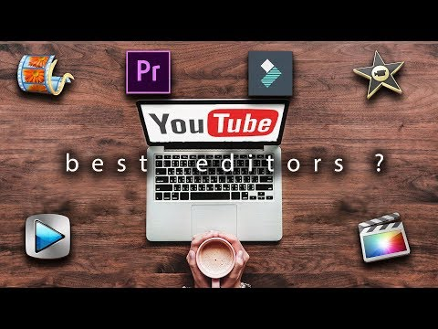 Best Video Editing Software for YouTube 2018 — (Mac & Windows)