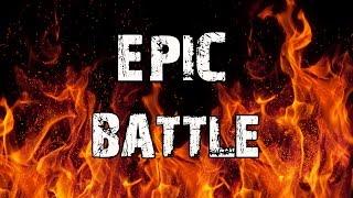 EPIC BATTLE!