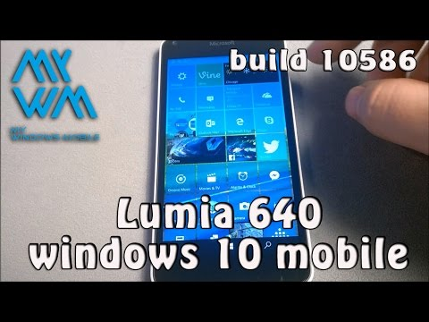 Windows 10 mobile (10586) Lumia 640
