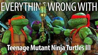 Everything Wrong With Teenage Mutant Ninja Turtles III