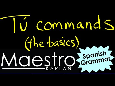 TÚ COMMANDS: How to form (conjugate) them in Spanish