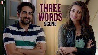 Three Words | Scene | Meri Pyaari Bindu | Ayushmann Khurrana | Parineeti Chopra
